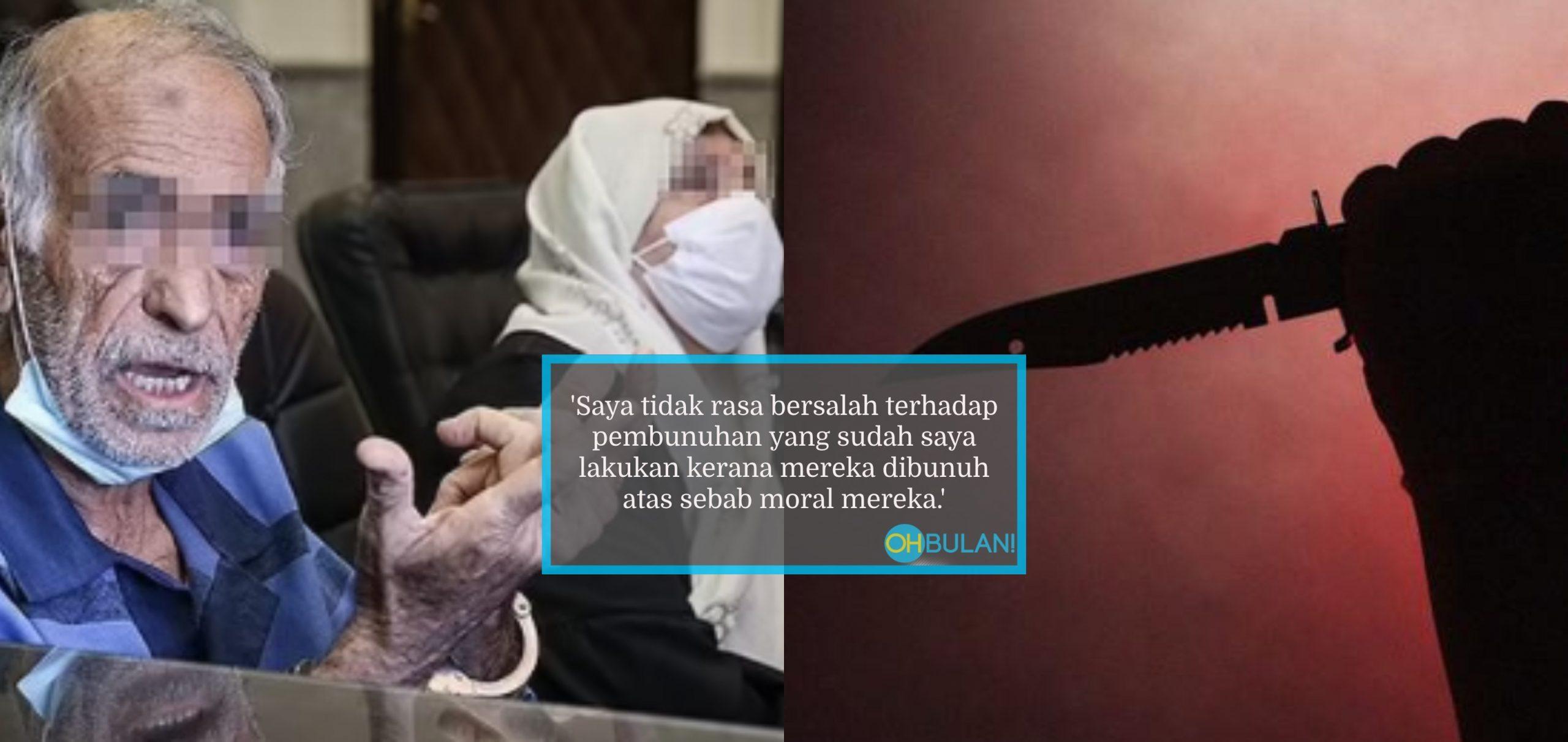 Demi Jaga Maruah Keluarga, Pasangan Warga Emas Bunuh Dua Anak & Menantu