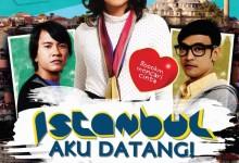 """Istanbul Aku Datang"", Sebuah Filem Cinta Komedi Yang Mengusik Hati"
